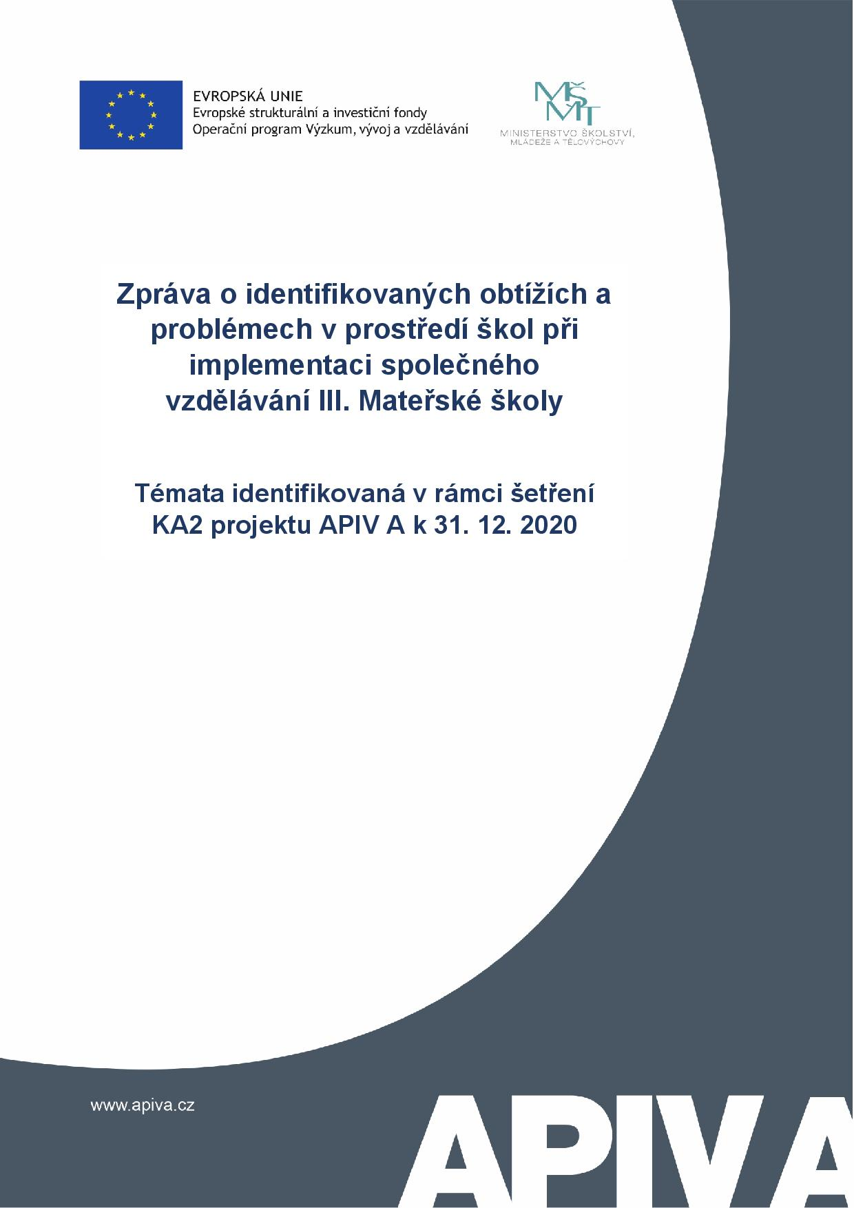 Zpráva o identifikovaných obtížích a problémech v prostředí škol při implementaci společného vzdělávání III. Mateřské školy