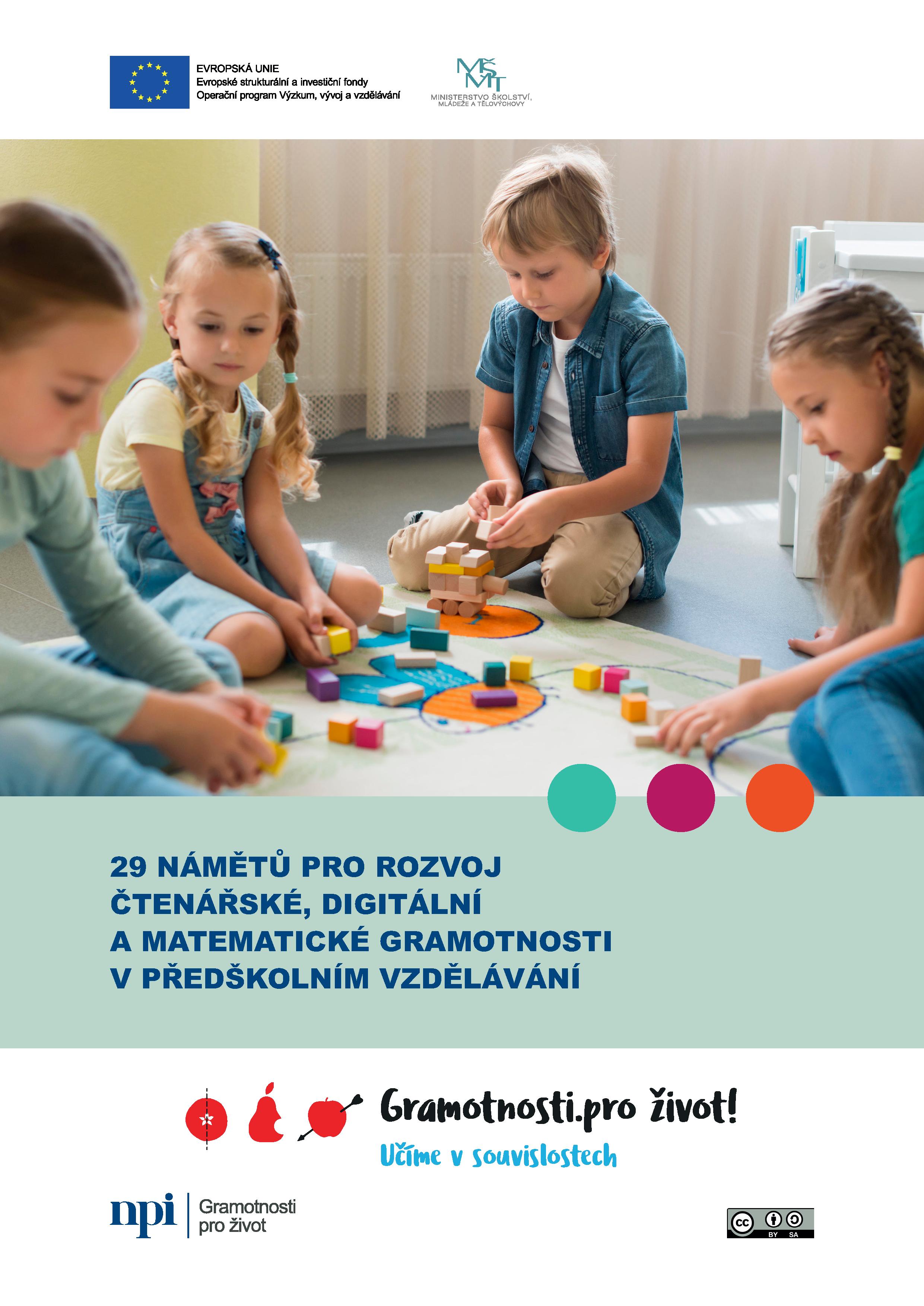 29 námětů pro rozvoj čtenářské, digitální a matematické gramotnosti v předškolním vzdělávání.